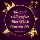 The Lord Will Perfect That Which Concerns Me